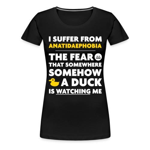 Anatidaephobia - Women's Premium T-Shirt