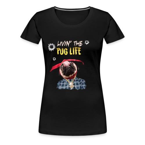 livin' the puglife - Women's Premium T-Shirt