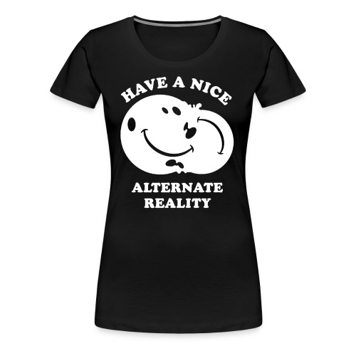 Alternate Reality - Women's Premium T-Shirt