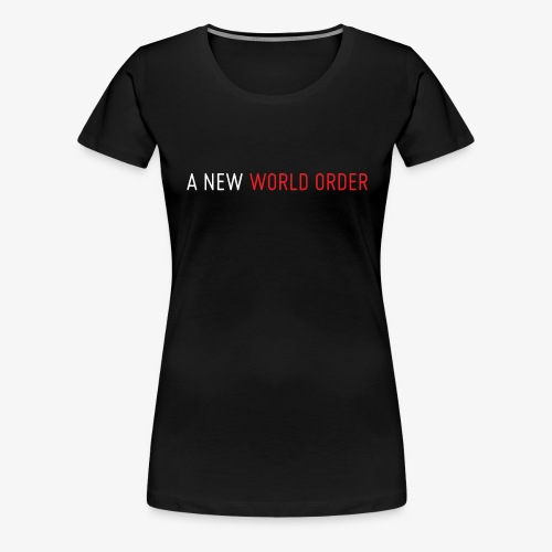 A New World Order Logo - Women's Premium T-Shirt