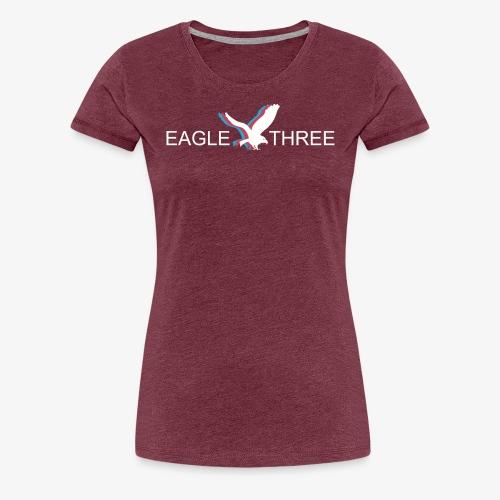 EAGLE THREE APPAREL - Women's Premium T-Shirt
