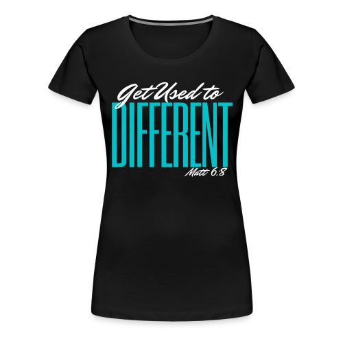 Get Used to Different - Women's Premium T-Shirt