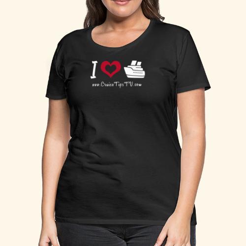 I love to cruise! - Women's Premium T-Shirt