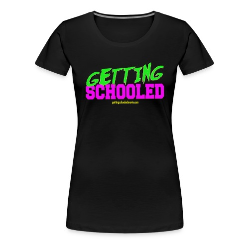 Getting Schooled Neon Title - Women's Premium T-Shirt