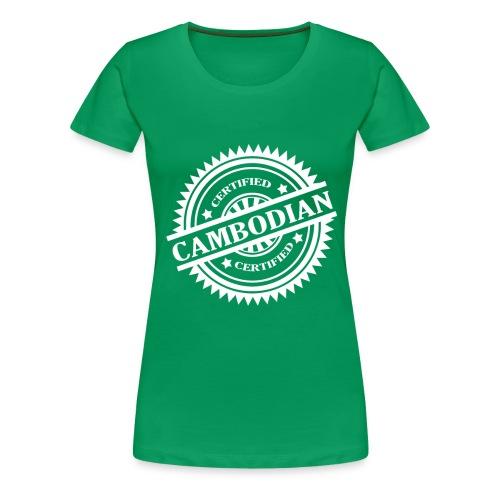 Women's Certified Cambodian - Women's Premium T-Shirt