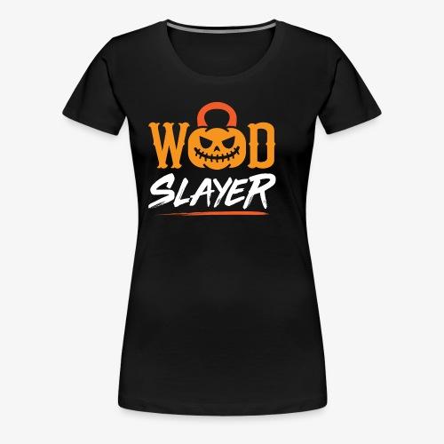 WOD Slay er Pumpkin - Women's Premium T-Shirt