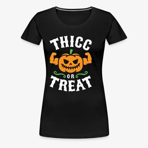 Thicc Or Treat - Women's Premium T-Shirt