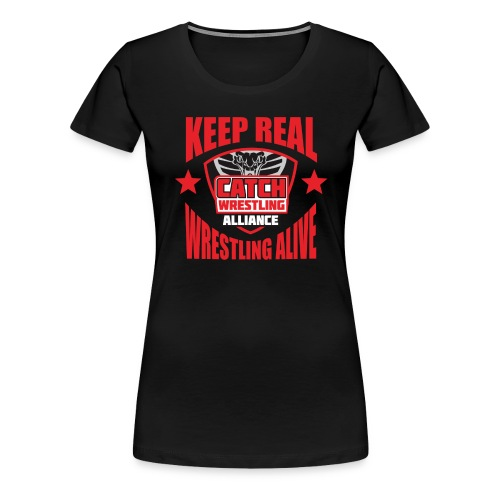 Keep Real Wrestling Alive - Women's Premium T-Shirt
