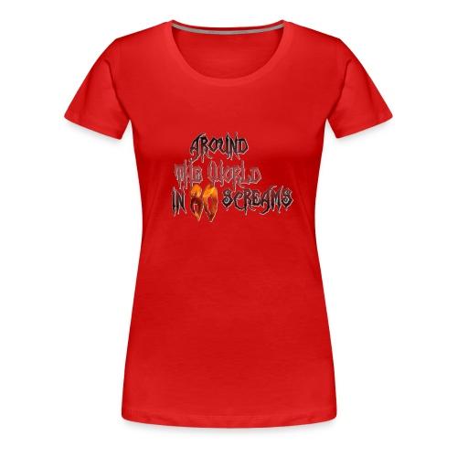 Around The World in 80 Screams - Women's Premium T-Shirt