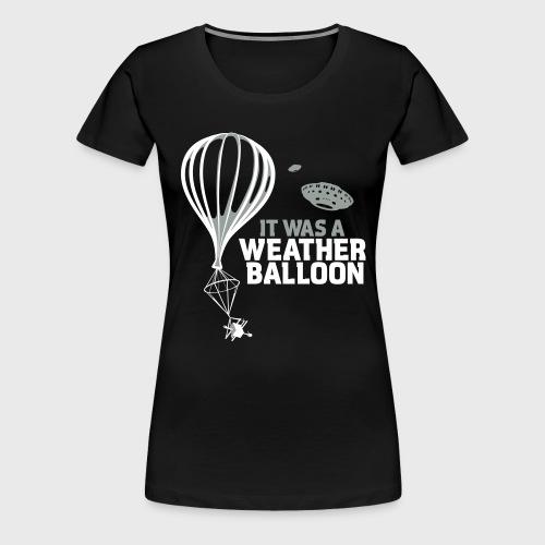 Weather Balloon UFO - Women's Premium T-Shirt