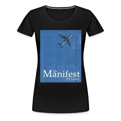 The Manifest - Women's Premium T-Shirt