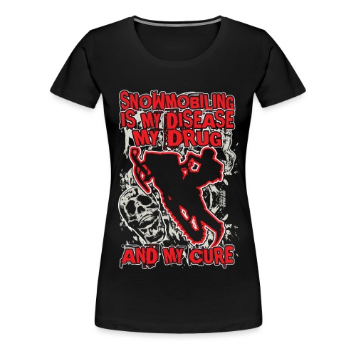 Snowmobile Drug Disease - Women's Premium T-Shirt