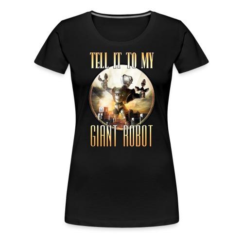 GiantRobot Shirt - Women's Premium T-Shirt