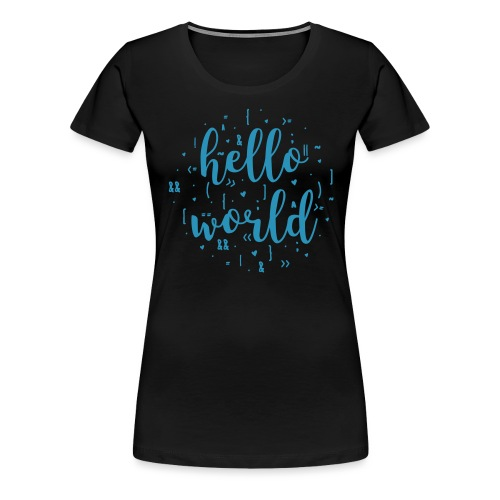 hello world one color - Women's Premium T-Shirt