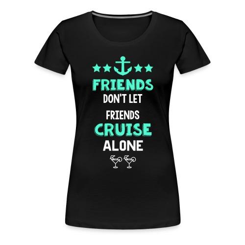 friendsalone - Women's Premium T-Shirt