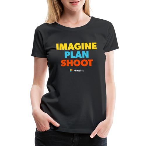 Imagine. Plan. Shoot! - Women's Premium T-Shirt