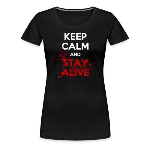Stay Alive - Women's Premium T-Shirt