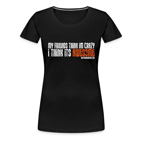 awesome - Women's Premium T-Shirt