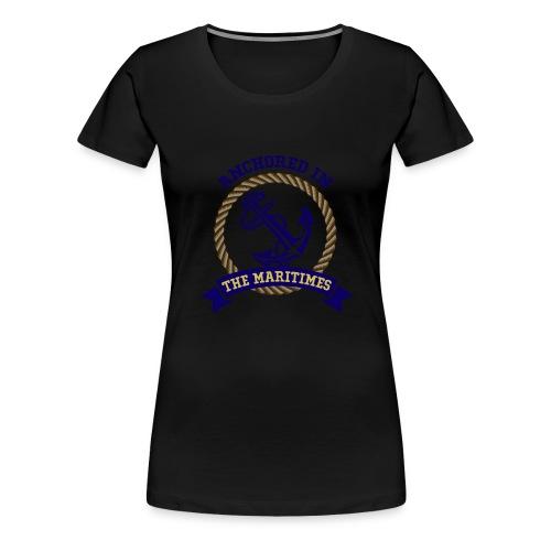Anchored in the Maritimes - Women's Premium T-Shirt