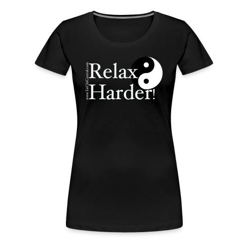 relaxharderdesign_editedneg - Women's Premium T-Shirt