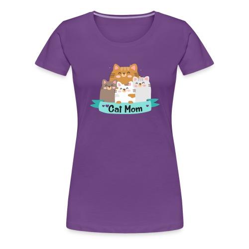 Cat MOM, Cat Mother, Cat Mum, Mother's Day - Women's Premium T-Shirt