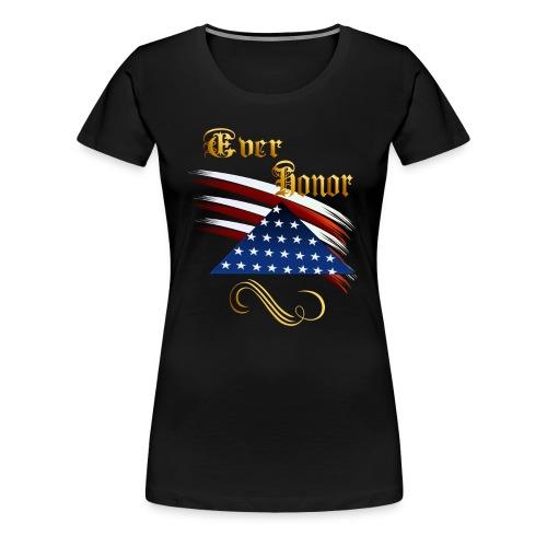 Ever Honor - Women's Premium T-Shirt
