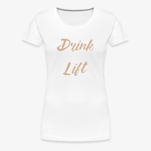 Drink Coffee Lift Heavy - Women's Premium T-Shirt