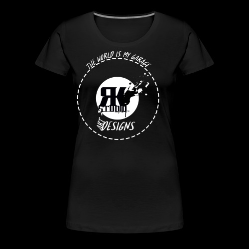 The World is My Garage - Women's Premium T-Shirt