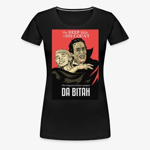 DA BITAH shirt - Women's Premium T-Shirt