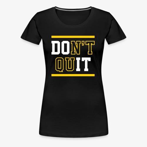 Don't Quit (Do It) - Women's Premium T-Shirt