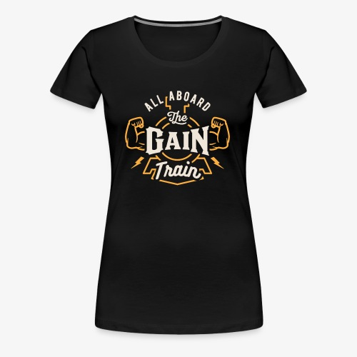 All Aboard The Gain Train - Women's Premium T-Shirt