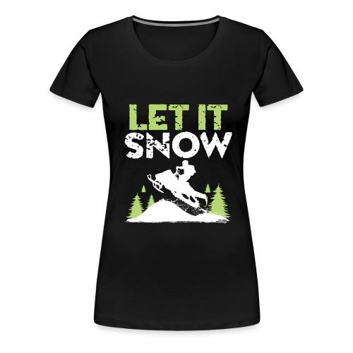 Snowmobile Let It Snow - Women's Premium T-Shirt