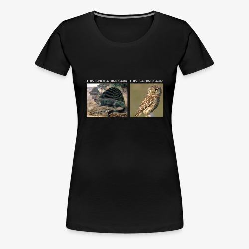 This is not a dinosaur (dark background) - Women's Premium T-Shirt