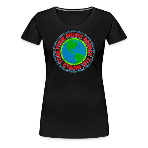Music Brings the World Together - Women's Premium T-Shirt