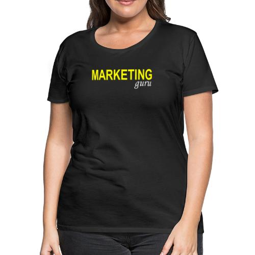 Marketing Guru - Women's Premium T-Shirt