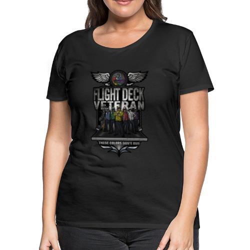 Flight Deck Veteran These Colors Don't Run - Women's Premium T-Shirt