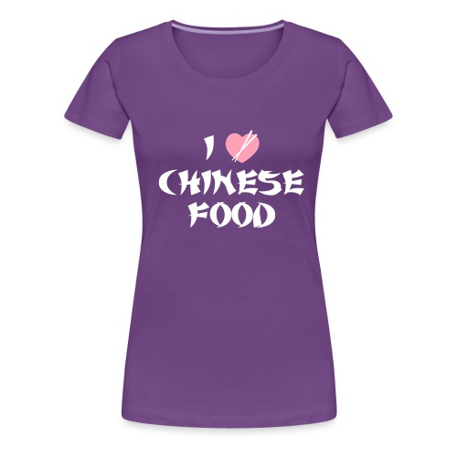 I Love Chinese Food - Women's Premium T-Shirt