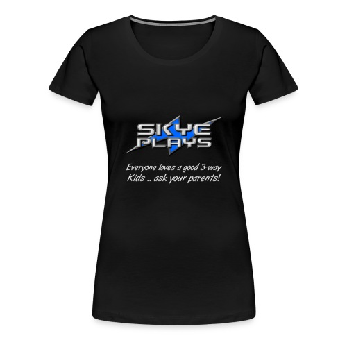 Skye Plays KAYP Steel 800ppi png - Women's Premium T-Shirt