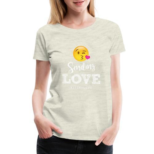 Sending Love - Women's Premium T-Shirt