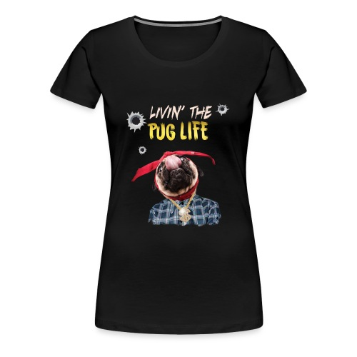 livin' the puglife - Women's Premium T-Shirt