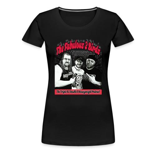 FABULOUS 3 BIRDS - Women's Premium T-Shirt