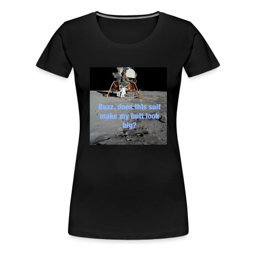 Does this Spacesuit make my butt look big? - Women's Premium T-Shirt