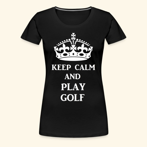 keep calm play golf wht - Women's Premium T-Shirt