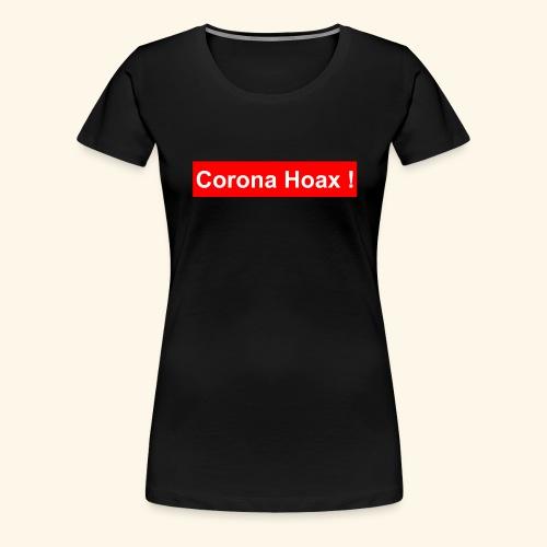 Korona corona hoax - Women's Premium T-Shirt