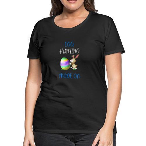 Kids Easter Egg hunting mode on shirt - Women's Premium T-Shirt