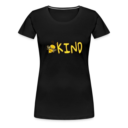 Be Kind - Adorable bumble bee kind design - Women's Premium T-Shirt