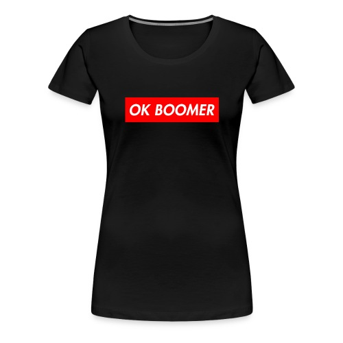 ok boomer merch - Women's Premium T-Shirt