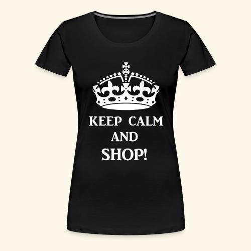 keep calm shop wht - Women's Premium T-Shirt