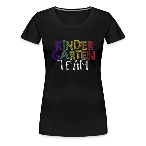 Kindergarten Team Grade Level Team Teacher T-Shirt - Women's Premium T-Shirt