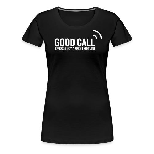 Good Call - Women's Premium T-Shirt